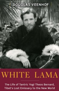 Douglas Veenhof's book on the White Lama, Theos Bernard.